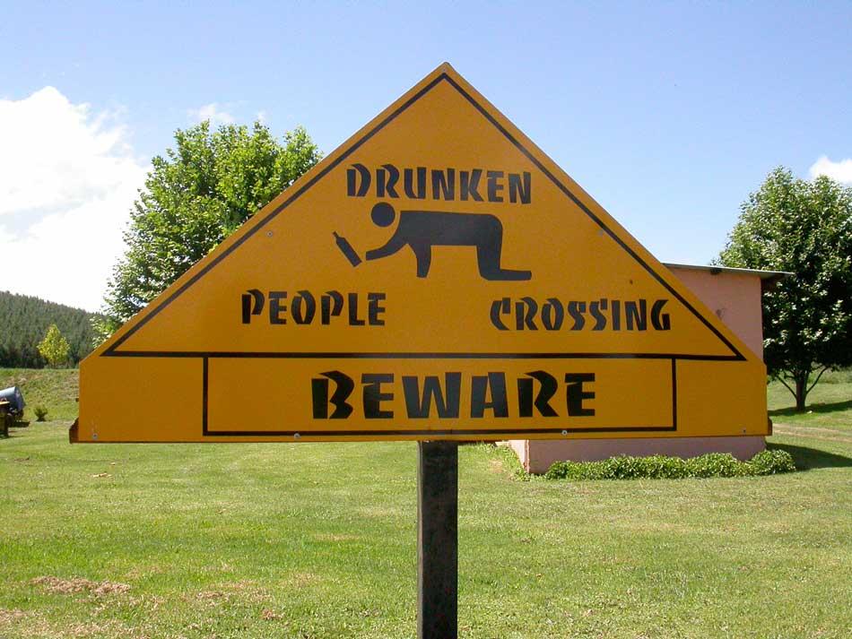 Beware drunken people crossing